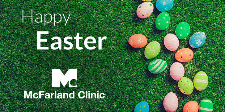 Happy Easter from McFarland Clinic