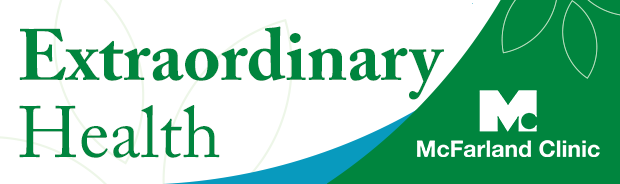 Extraordinary Health from McFarland Clinic